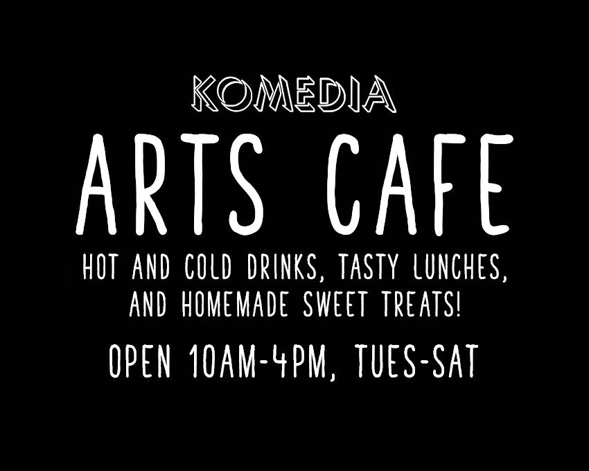 Komedia Bath Arts Cafe - open 10am - 4pm, Tues-Sat